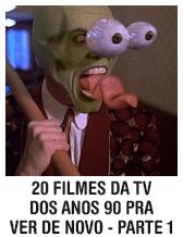 20 filmes da TV dos anos 90 que você precisa ver de novo - Parte 1