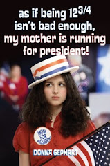 AS IF BEING 12-3/4 ISN'T BAD ENOUGH, MY MOTHER IS RUNNING FOR PRESIDENT!