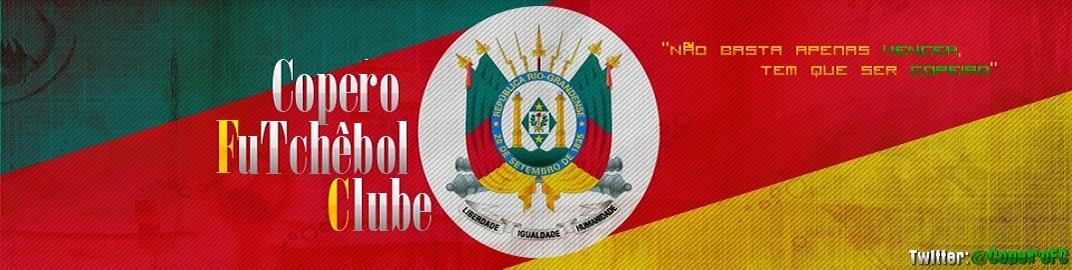 Copero FC - Futebol Gaúcho é aqui