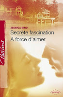 http://lachroniquedespassions.blogspot.fr/2012/07/secrete-fascination-jessica-bird-resume.html