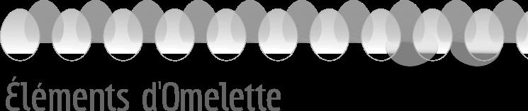 Éléments d'Omelette