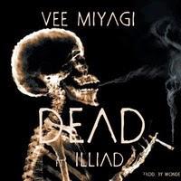 """Song: """"Dead"""" Vee Miyagi ft. IIIiad"""