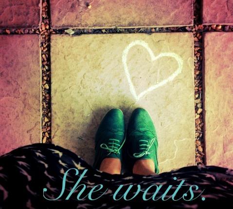 she waits*