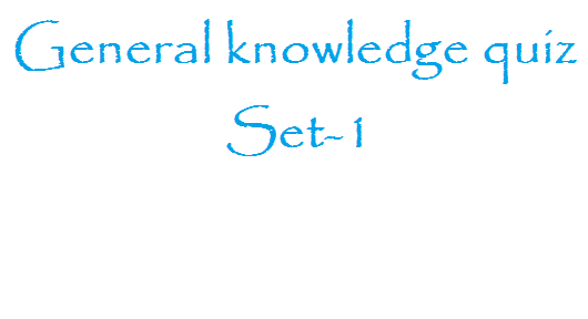 General Knowledge Quiz - Set 1