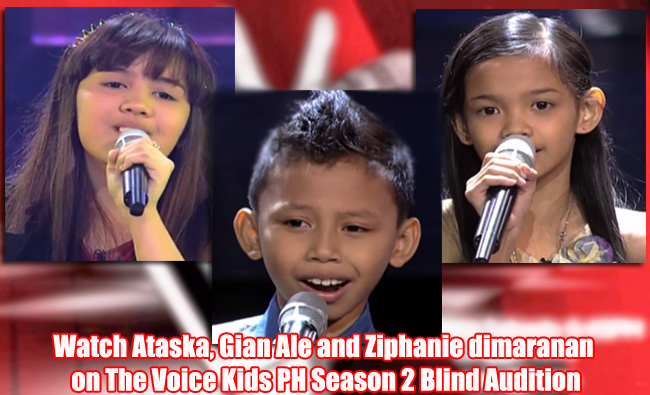 Watch Ataska, Gian Ale and Ziphanie dimaranan on The Voice Kids PH Season 2 Blind Audition