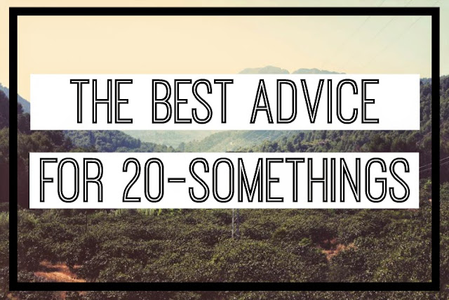 The Best Advice For 20-Somethings