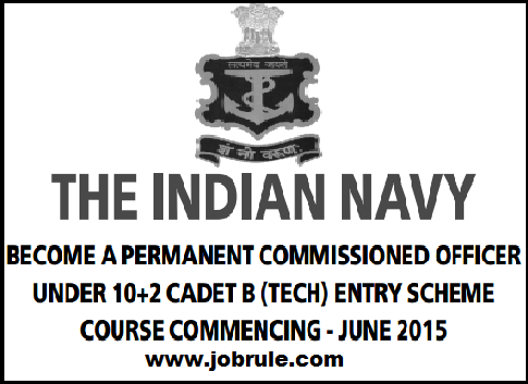 Indian Navy 10+2 Cadet B (Tech) Entry Scheme June 2015 for INA Ezhimala (Kerala) E-Application Dec 2014