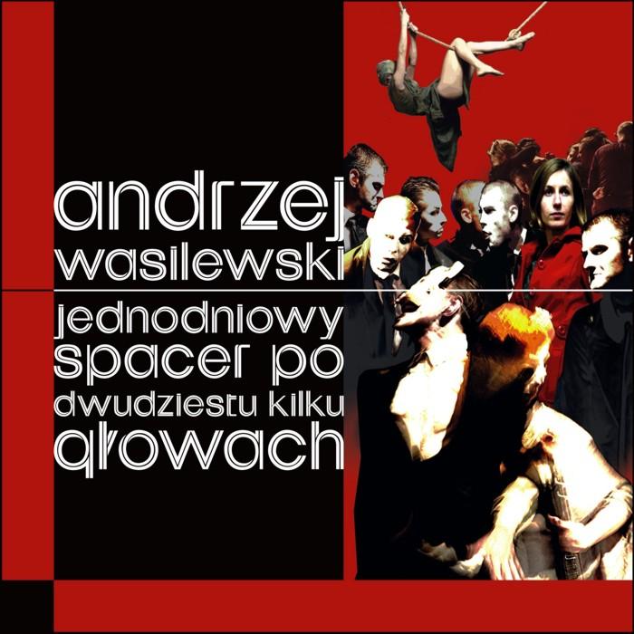 """Andrzej Wasilewski """"Jednodniowy spacer po dwudziestu kilku głowach"""""""