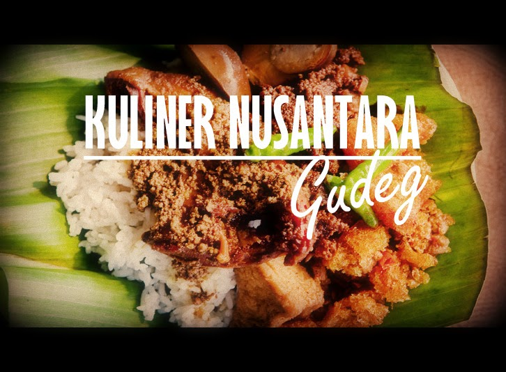 Kuliner Nusantara Gudeg Negeriku Indonesia