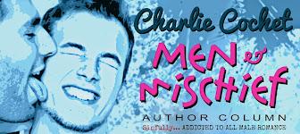 Charlie Cochet ~ Men & Mischief