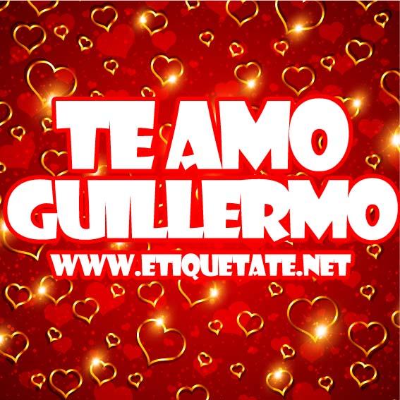 TE AMO GUILLERMO - IMAGENES PARA ETIQUETAR FACEBOOK