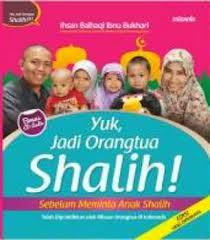 beli buku yuk jadi orang tua shalih buku untuk suami istri yang mau mendidik anaknya menjadi shalih