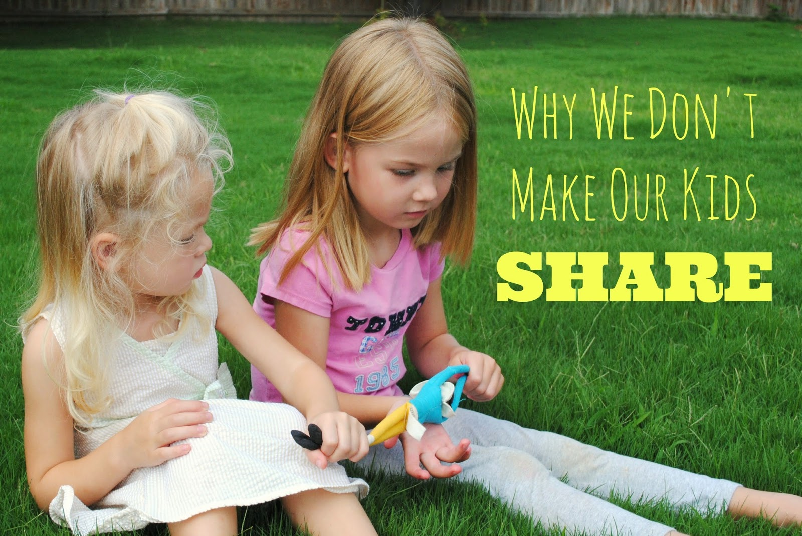 Why We Don't Make Our Kids Share
