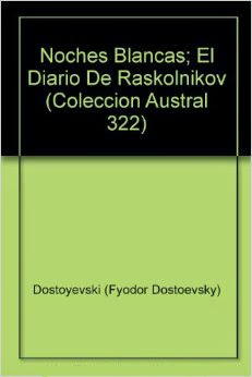 Noches blancas Diario de Raskolnikov Fiodor Dostoievski