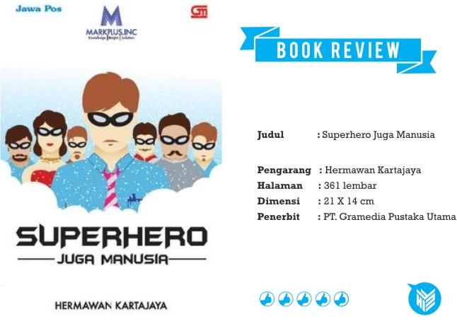 Buku Marketing, Buku Hermawan Kartajaya, Superhero Juga Manusia