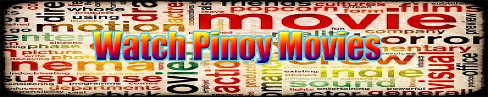 Watch Pinoy Movies