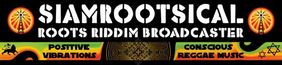 SiamRootsical Roots Riddim Broadcaster