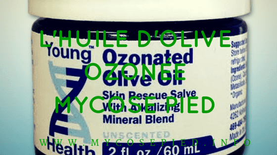 l'huile d'olive ozonée mycose pied