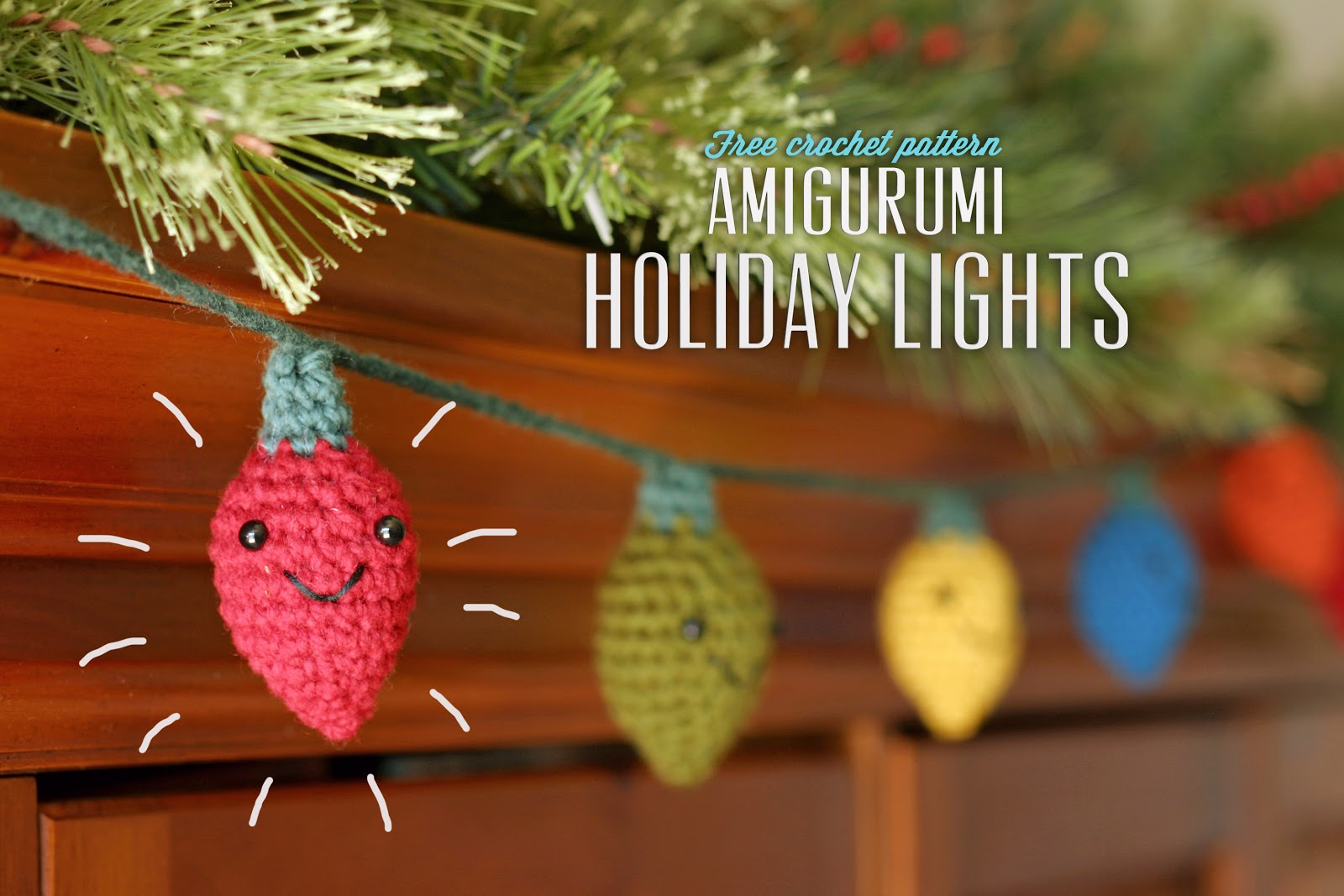 Knitting Pattern Christmas Lights : The Dapper Toad: Free Crochet Pattern: Amigurumi Holiday Lights