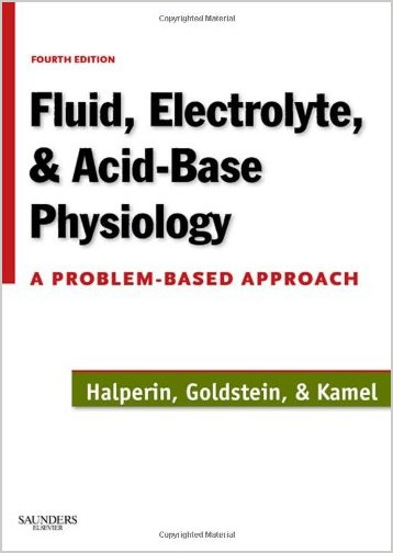 Fluid, Electrolyte and Acid-Base Physiology: A Problem-Based Approach 4th Edition PDF