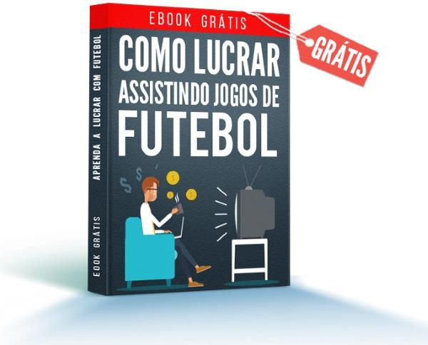 Ebook Grátis- Como lucrar assistindo jogos de futebol