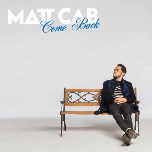 [MUSIC] マット・キャブ – Come Back (2015.02.11/MP3/RAR)