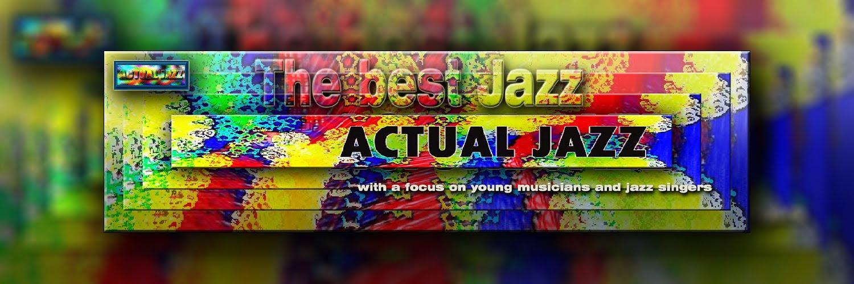 - Actual Jazz (2008 - 2014) - Jazz today -