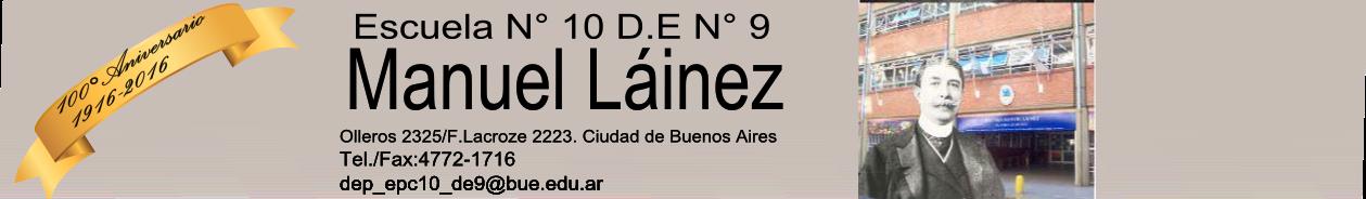 """Escuela Nº10, D.E. Nº9. """"Manuel Láinez"""""""