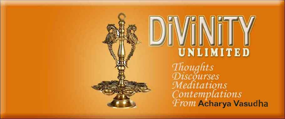 Divinity Unlimited From Acharya Vasudha