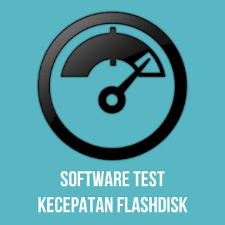 Cara Mengetahui Kecepatan Kinerja Flashdisk