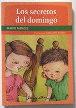 """""""Los secretos del Domingo"""" Mario Mendez. Editorial Longseller. Buenos Aires. 2008"""