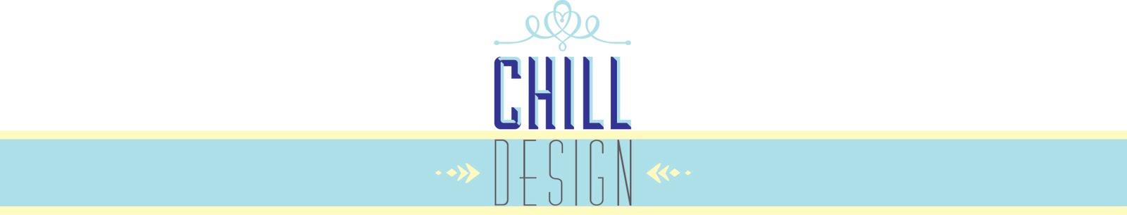 CHILL Design