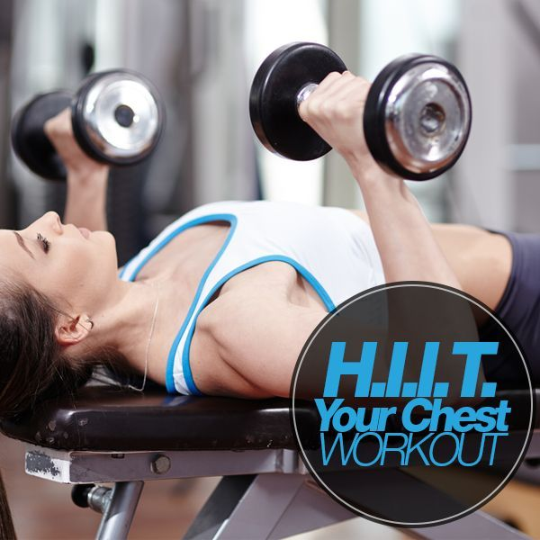 H.I.I.T. Your Chest Workout