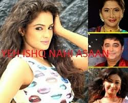 Upcoming Yeh Ishq Nahin Aasaan Serial on Star Plus Star Cast,Story and Timings