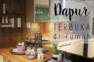 dapur terbuka, rumah modern, desain rumah minimalis
