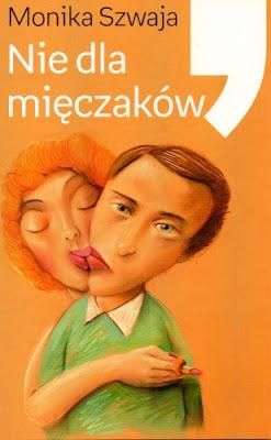 """Monika Szwaja – """"Nie dla mięczaków"""""""