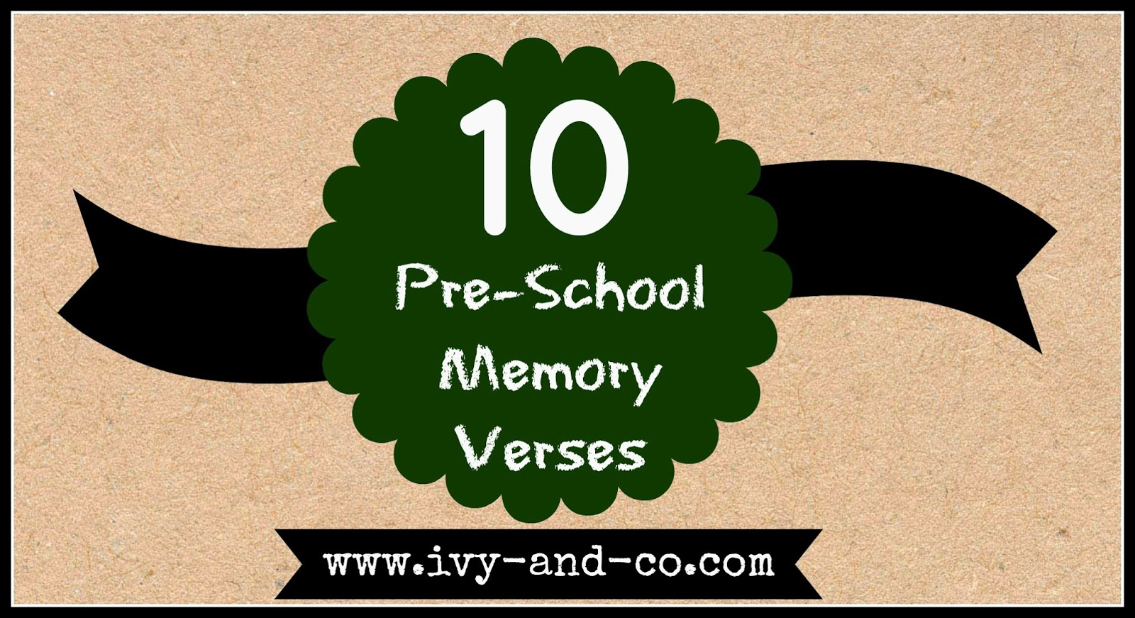 teaching kids memory verses - Ivy & Co - pre-schoolers 10 verses