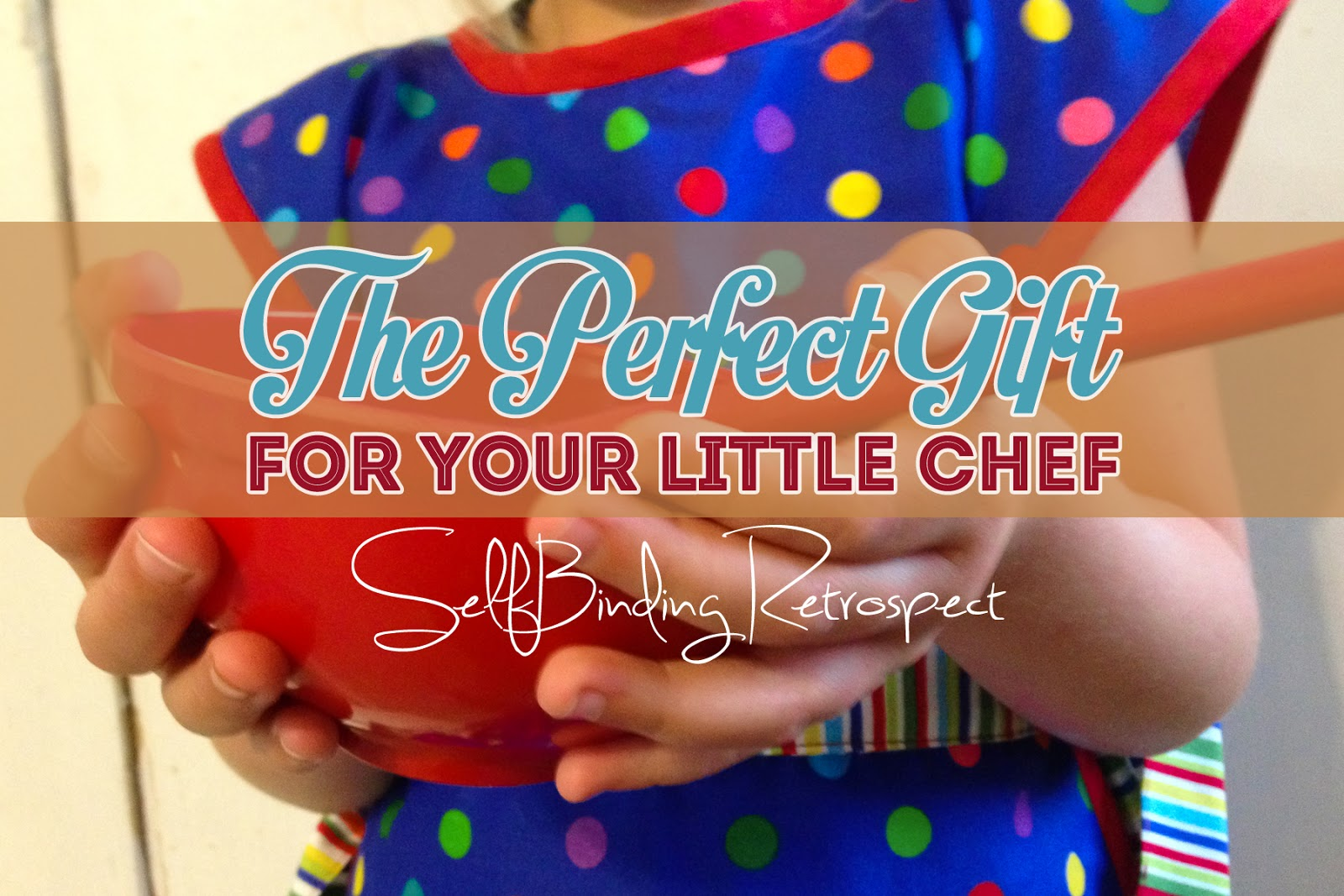 http://selfbindingretrospect.alannarusnak.com/2014/08/the-perfect-gift-for-your-little-chef.html