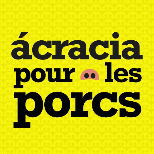 Ácracia pour les porcs