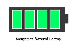 Cara Menghemat Baterai Laptop Agar Awet