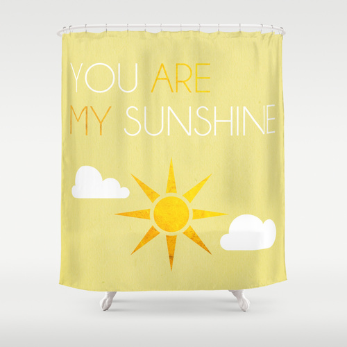 http://society6.com/michaelapalmer/you-are-my-sunshine-hcn_shower-curtain#35=287