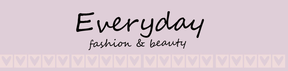 Everyday Fashion & Beauty