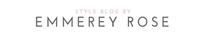 Emmerey Rose | Style Blogger