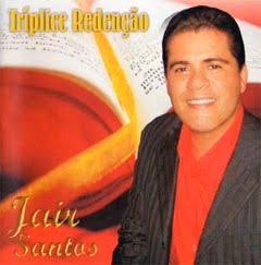 Jair Santos - Triplice Redenção!!!