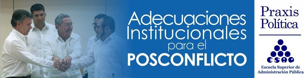 ADECUACIONES INSTITUCIONALES PARA EL POSCONFLICTO