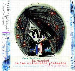 LA CIUDAD DE LOS UNICORNIOS PLATEADOS, por Jack Babiloni