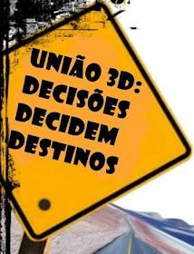 UNIÃO 3D - VAI IMPACTAR VOCÊ!