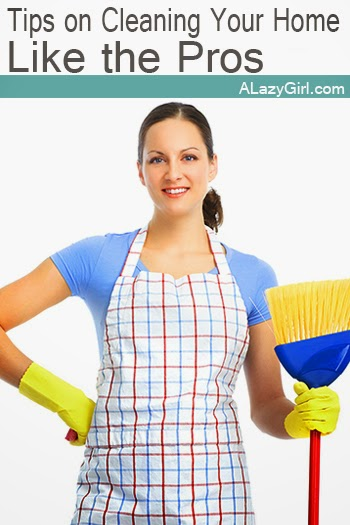 Tips On Cleaning Your Home Like A Professional A Lazy Girl