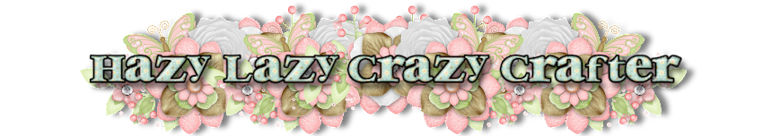 Hazy, lazy, crazy crafter