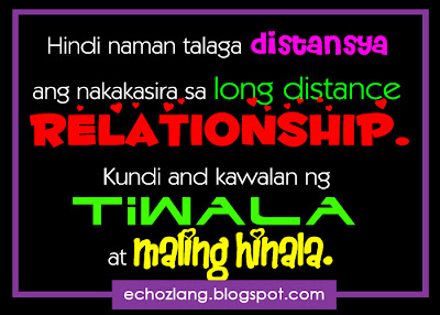 Hindi naman talaga distansya ang nakakasira sa long distance relationship.